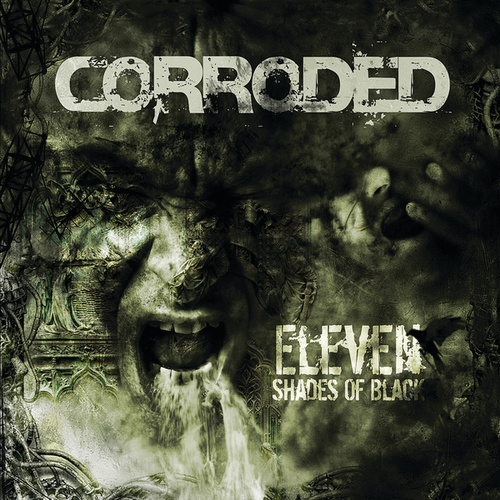 Eleven Shades Of Black (Bonus version) by Corroded