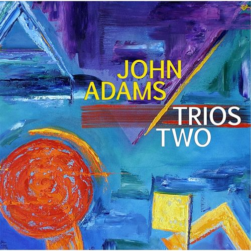 Trios Two by John Adams
