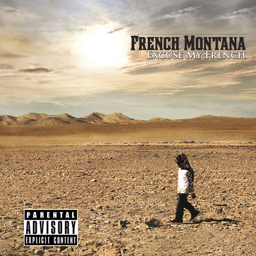 Excuse My French by French Montana
