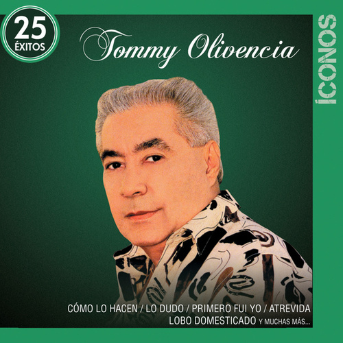 Íconos 25 Éxitos de Tommy Olivencia