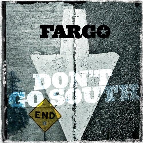 Don't Go South de Fargo (World)