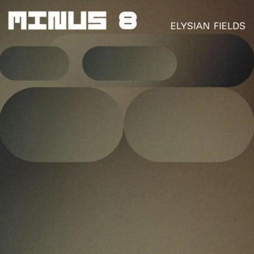 Elysian Fields by Minus 8
