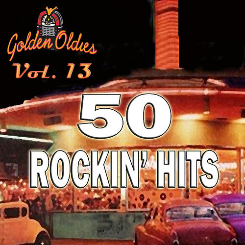 50 Rockin' Hits, Vol. 13 by Various Artists