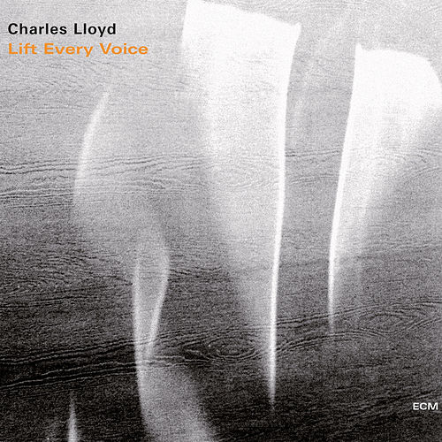 Lift Every Voice by Charles Lloyd