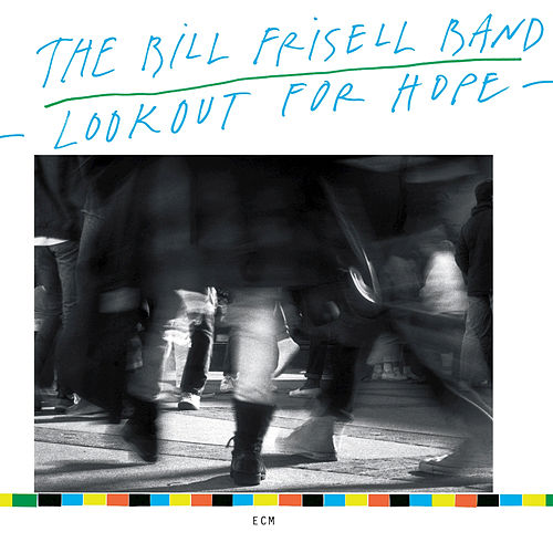 Lookout for Hope de Bill Frisell