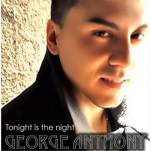 Tonight Is the Night by George Anthony