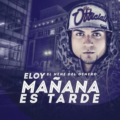 Mañana Es Tarde von Eloy