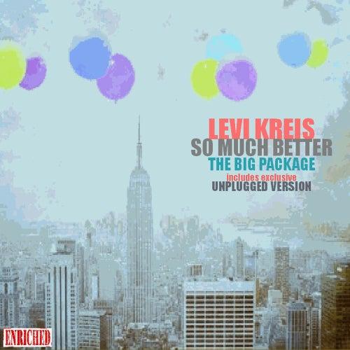 So Much Better (The Big Package) de Levi Kreis
