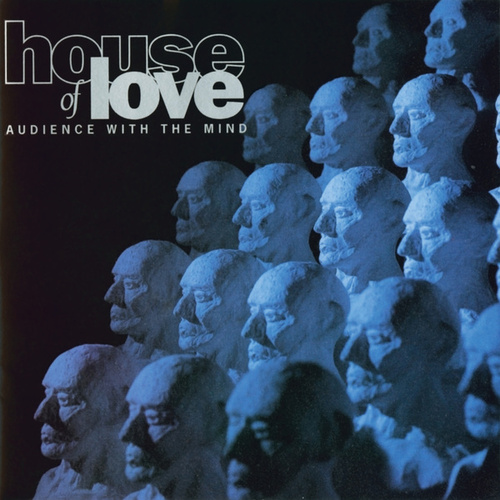 Audience With The Mind by House of Love