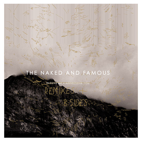 Passive Me, Aggressive You (Remixes & B-Sides) de The Naked And Famous