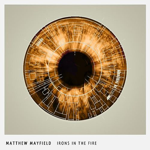 Irons in the Fire by Matthew Mayfield