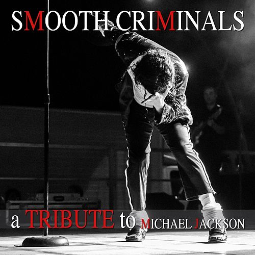 A Tribute to Michael Jackson von Smooth Criminals