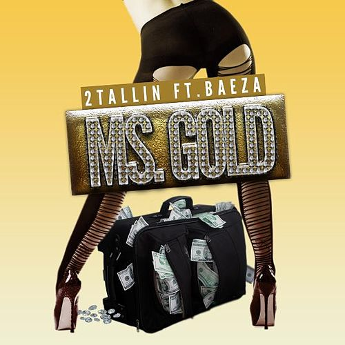 Ms. Gold (feat. Baeza) by 2Tallin'