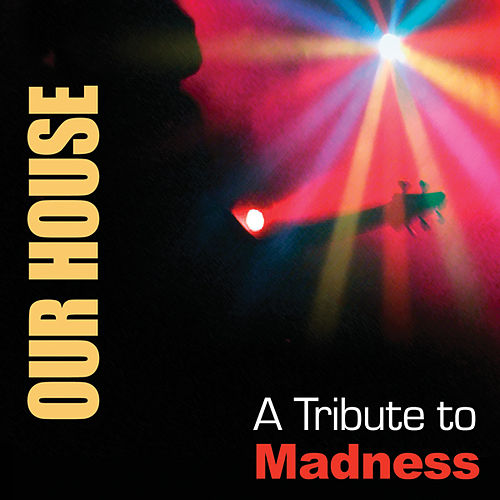 Our House: A Tribute To Madness von Various Artists