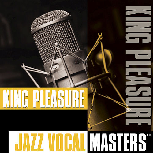 Jazz Vocal Masters by King Pleasure