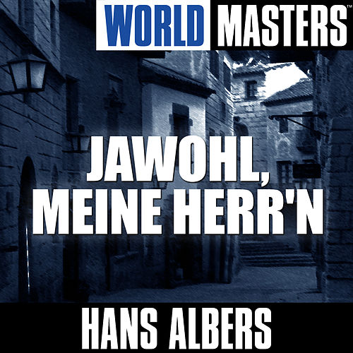 World Masters: Jawohl, Meine Herr'n de Hans Albers