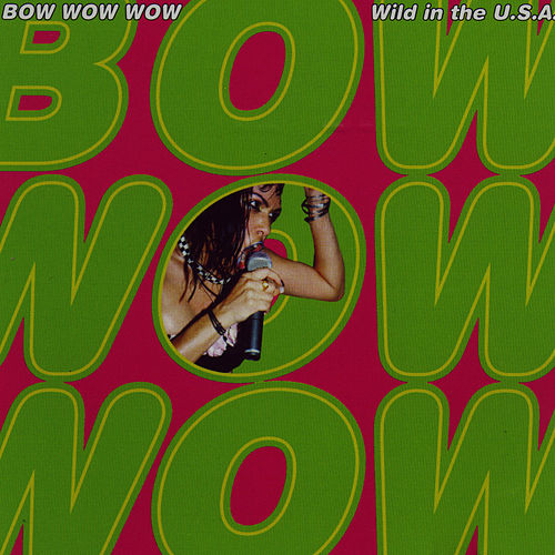 Wild In The U.S.A. de Bow Wow Wow