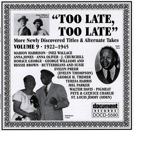Too Late, Too Late Vol. 9 (C. 1922-1945) von Various Artists