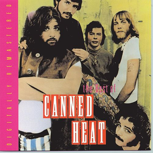 The Best Of Canned Heat di Canned Heat