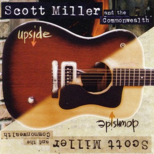 Upside Downside by Scott Miller & The Commonwealth