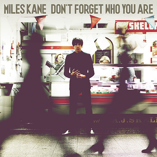 Don't Forget Who You Are (Deluxe) de Miles Kane