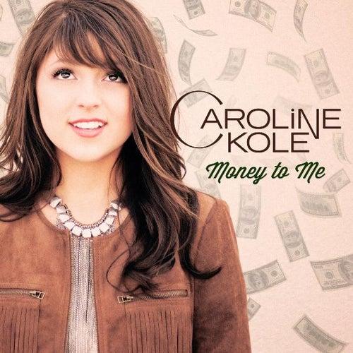 Money to Me by Caroline Kole