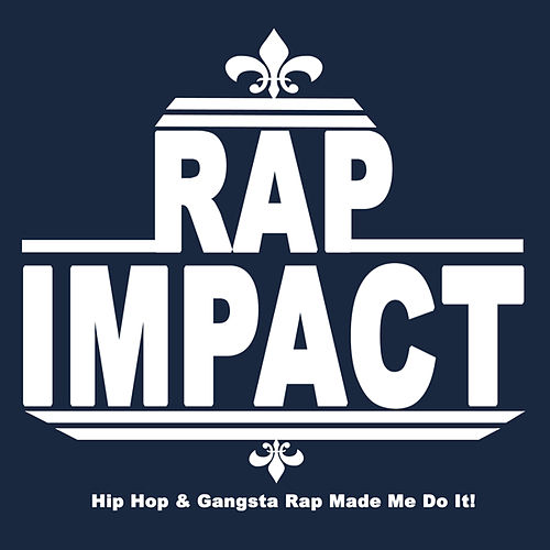 Rap Impact (Hip Hop & Gangsta Rap Made Me Do It!) von Various Artists