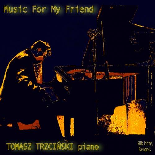 Music for My Friend von Tomasz Trzcinski