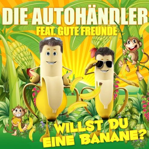 Willst Du eine Banane? von Die Autohändler