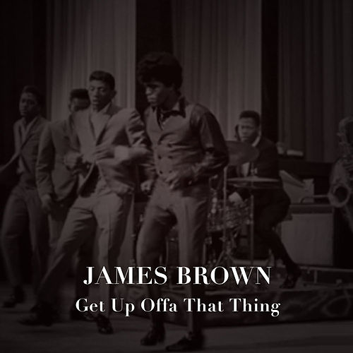 Get up Offa That Thing van James Brown