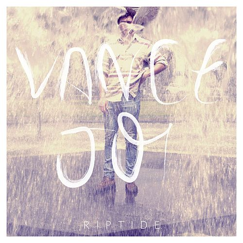 Riptide by Vance Joy