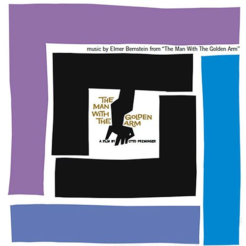 The Man With the Golden Arm (Music From 'The Man With the Golden Arm' by Otto Preminger) von Elmer Bernstein
