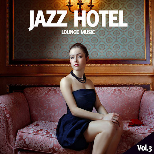Jazz Hotel, Vol. 3 by Various Artists