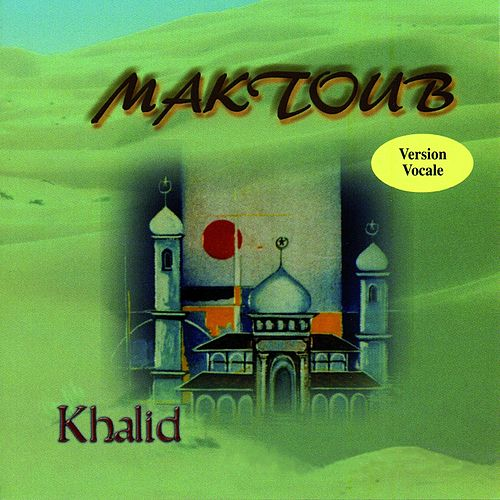 Maktoub (Version vocale) by Khalid