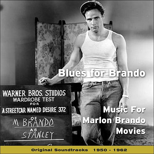 Blues for Brando - Music for Marlon Brando Movies (Original Soundtracks 1950 - 1962) von Various Artists