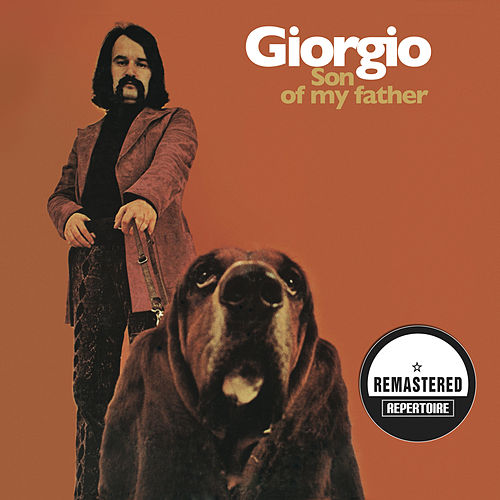 Son of My Father (Remastered Bonus Track Edition) by Giorgio Moroder