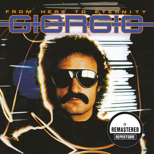 From Here to Eternity (Remastered) by Giorgio Moroder