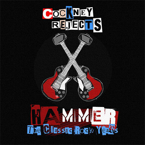 Hammer (The Wild Ones / Quiet Storm / Lethal / Nathan's Pies & Eels) de Cockney Rejects