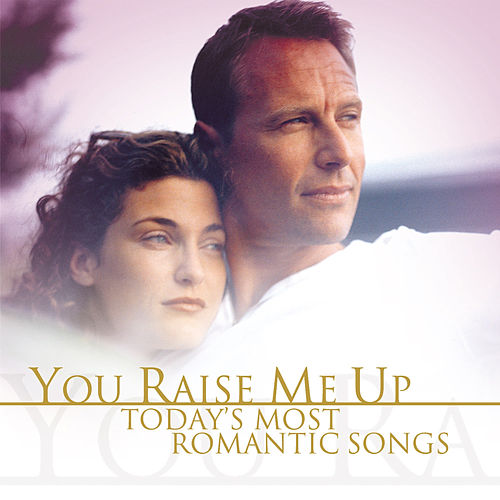You Raise Me Up - Today's Most Romantic Songs de Various Artists