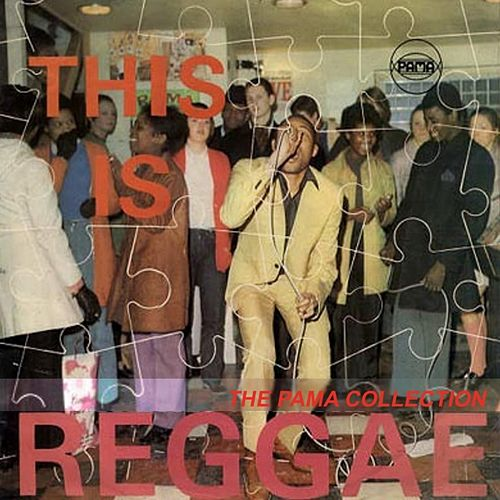 This Is Reggae - The Pama Collection de Various Artists