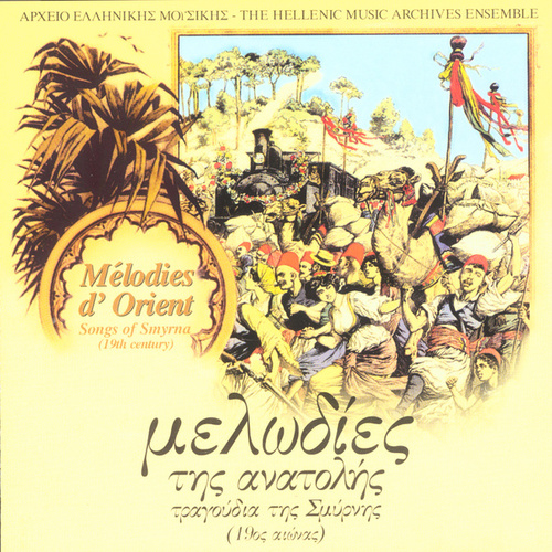 Music Of The Orient - Melodies d' Orient by Hellenic Music Archive Ensemble