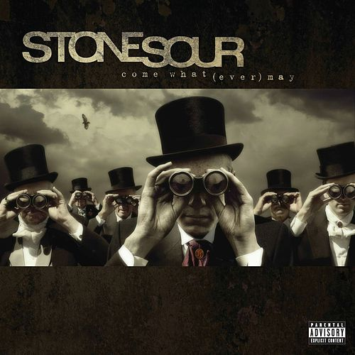 Come What(ever) May fra Stone Sour