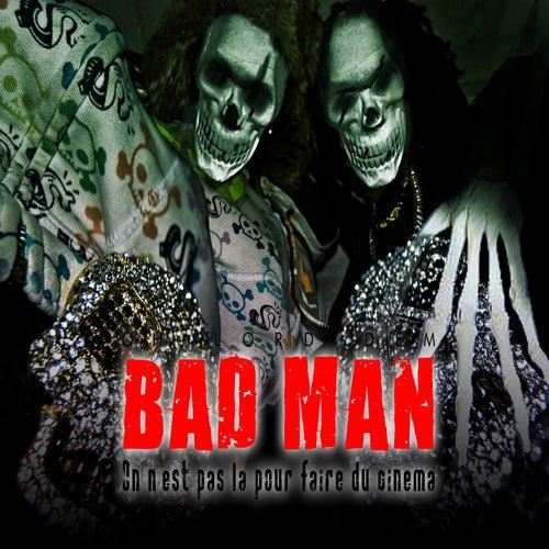 Bad Man (On est pas là pour faire du cinéma) de Spart Mc
