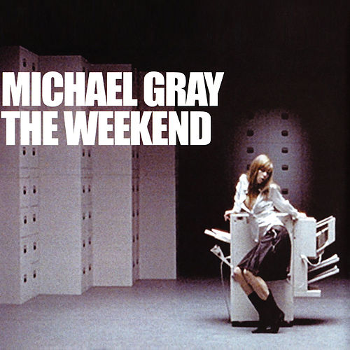 The Weekend by Michael Gray