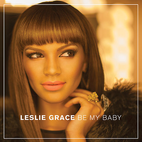 Be My Baby - Single de Leslie Grace