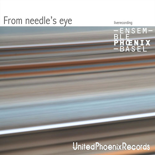 Ensemble Phoenix Basel - From needle's eye - LIVE de Ensemble Phoenix Basel