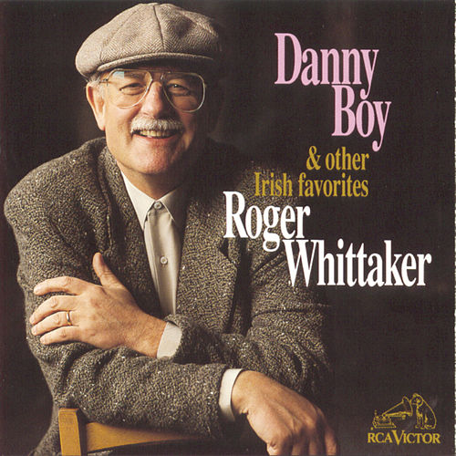 Danny Boy & Other Irish Favorites von Roger Whittaker