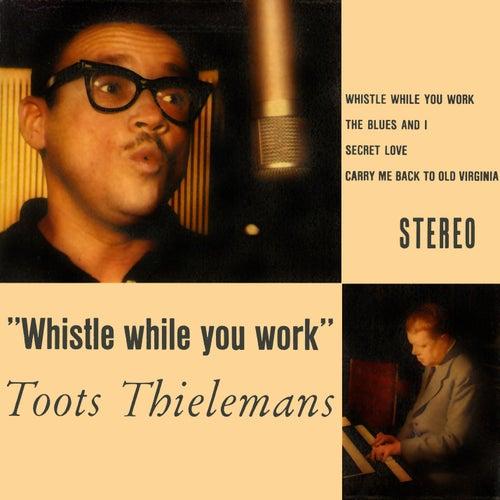 Whistle While You Work von Toots Thielemans