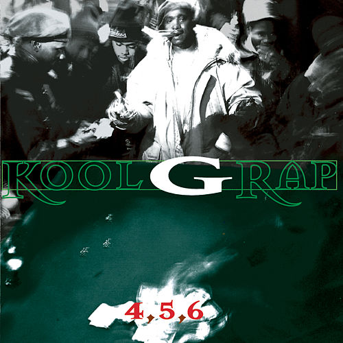 4, 5, 6 von Kool G Rap