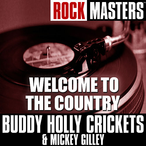 Rock Masters: Welcome To The Country by Buddy Holly